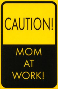 caution_mom_at_work